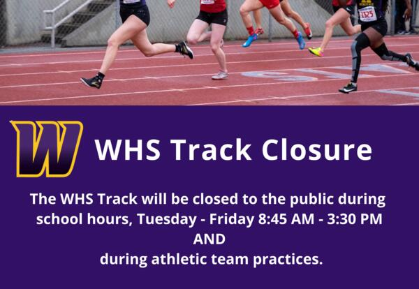 WHS Track Closed to the Public During School Hours and Athletic Practices