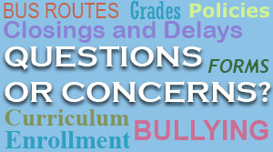 Questions, Concerns and Bullying Info