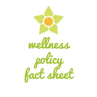 Wellness Policy Fact Sheet