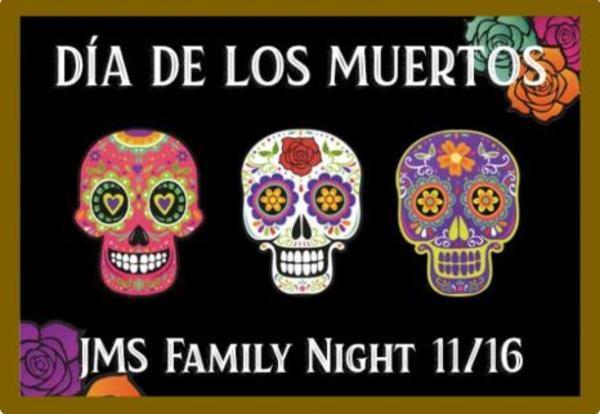 JMS Family Night 11/6: Dia De Los Muertos