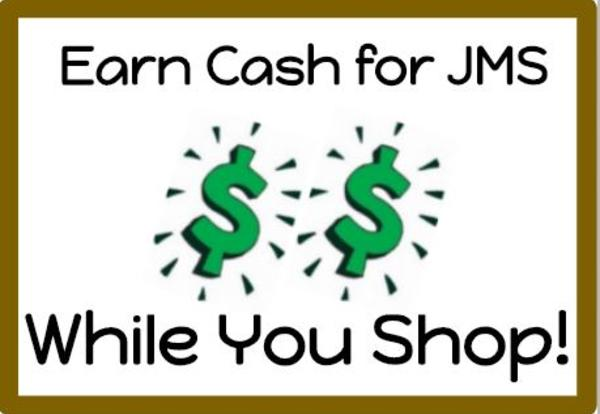 Earn Cash for JMS While You Shop!