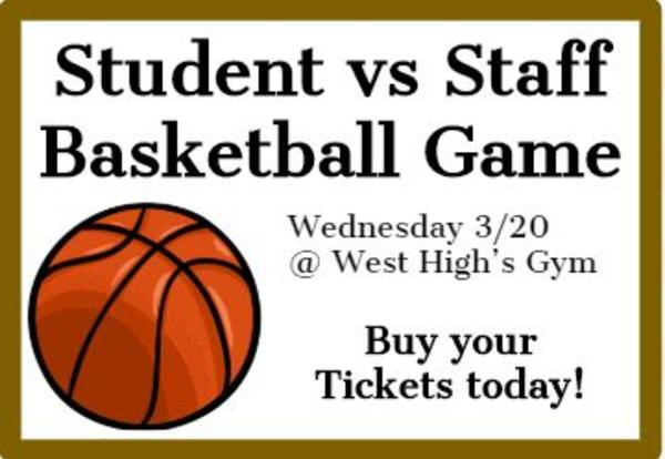 The Student vs Staff Basketball Game is on Wednesday, 3/20!
