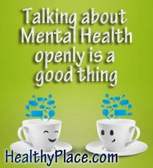 Image of two tea cups saying Talking about mental health openly is a good thing and link to Healthy Place.com