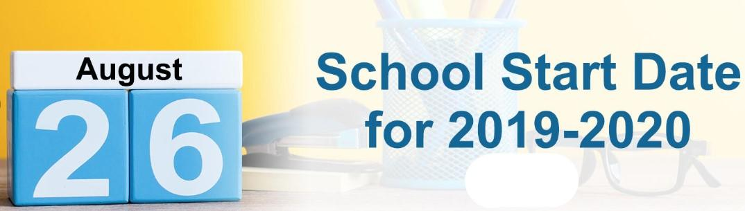 August 26th is School Start Date for 2019-2020 School Year