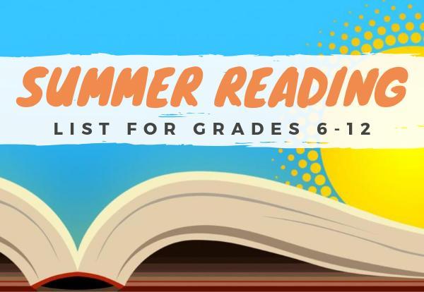 Summer Reading List for grades 6-12.