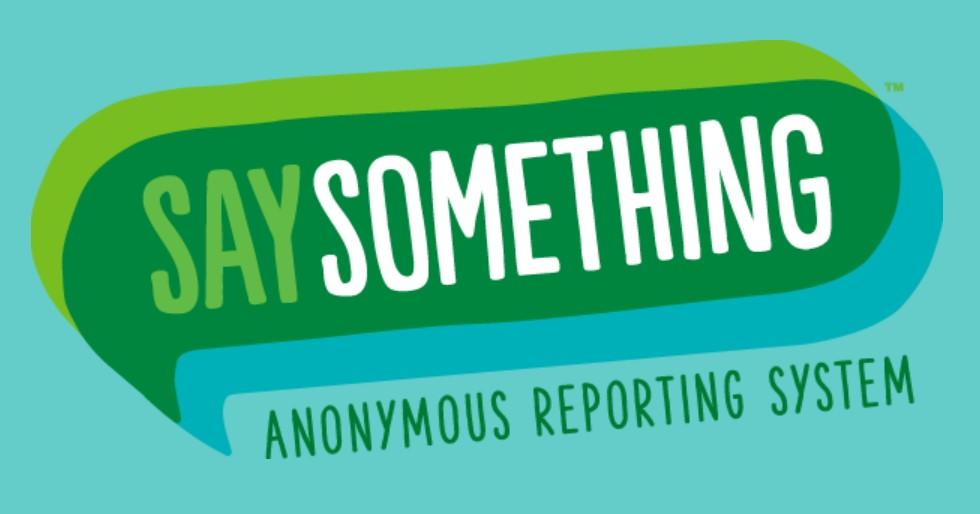 Say Something: Anonymous Reporting System