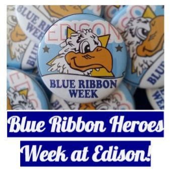 Image of Buttons with the Edison eagle and text that read Blue Ribbon Heroes Week at Edison