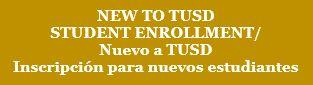 New to TUSD Enrollment