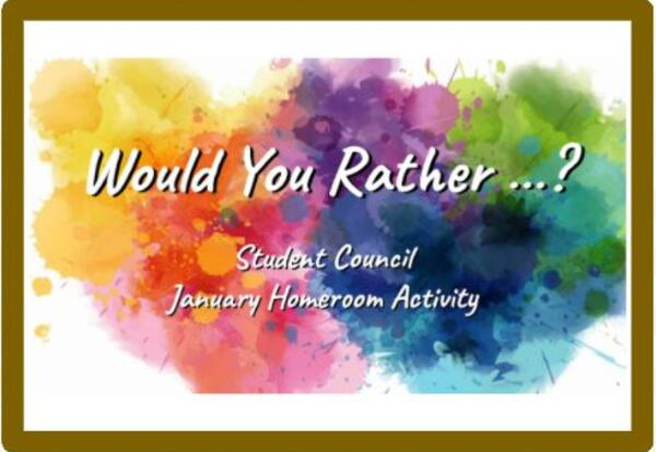 January Homeroom Event: Would You Rather?