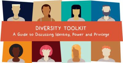Diversity Toolkit: A Guide to Discussing Identity, Power, and Privilege
