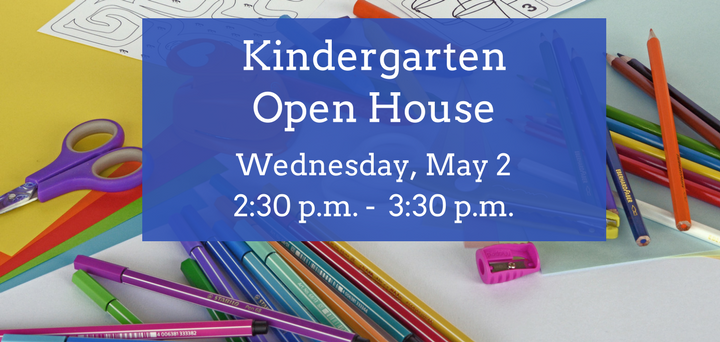 Kindergarten Open House Information