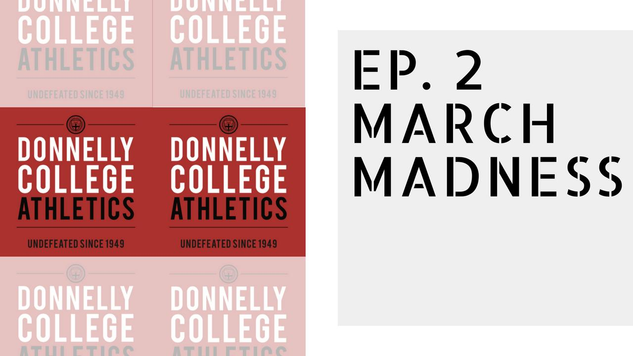 Donnelly Buzz: Ep. 2 March Madness