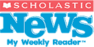 Scholastic News - The Weekly Reader