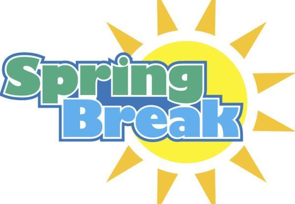 SPRING BREAK - NO SCHOOL