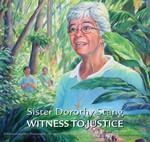Sister Dorothy Stang, Witness to Justice Picture