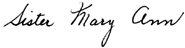 Sister Mary Ann's signature