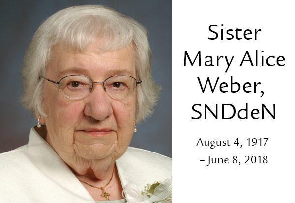 Sister Mary Alice Weber August 4, 1917 – June 8, 2018