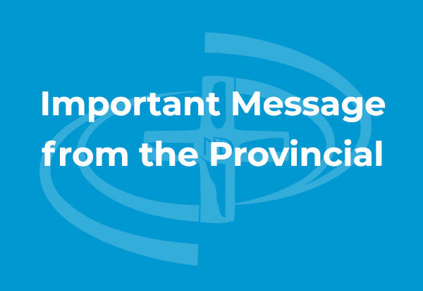 Important Message from the Provincial