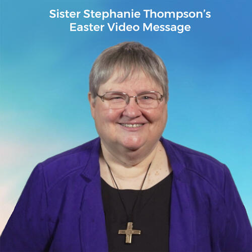 2021 Easter Video Message from Sisters of Notre Dame de Namur