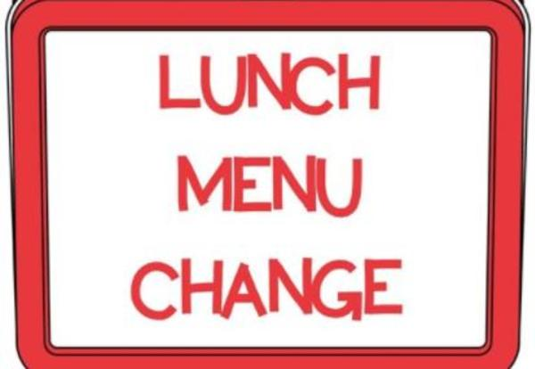 Lunch Menu Change - Mon. 11/6 & Tues. 11/7