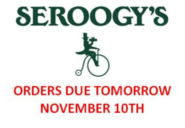 Seroogy Orders Due Tomorrow Nov. 10th
