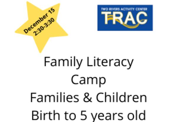 Family Literacy Camp at TRAC on December 15 2:30 to 3:30