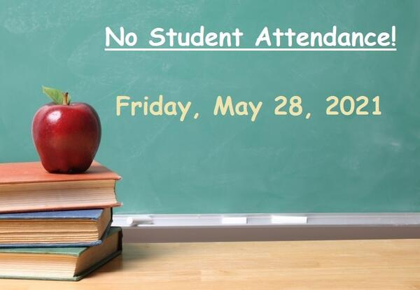 No Student Attendance Scheduled for Friday, May 28
