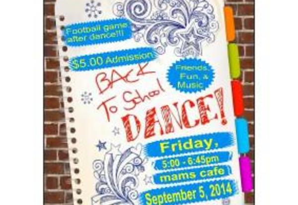 Back To School Dance- Friday, September 5, 5:00 pm-6:45 pm.  $5 Admission