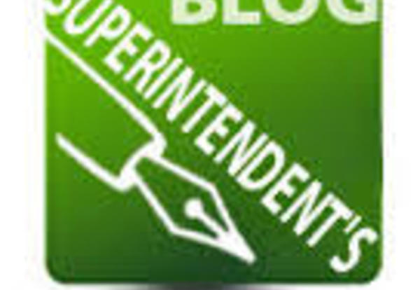 The Superintendent Now Has a Blog - Check it out and Comment!