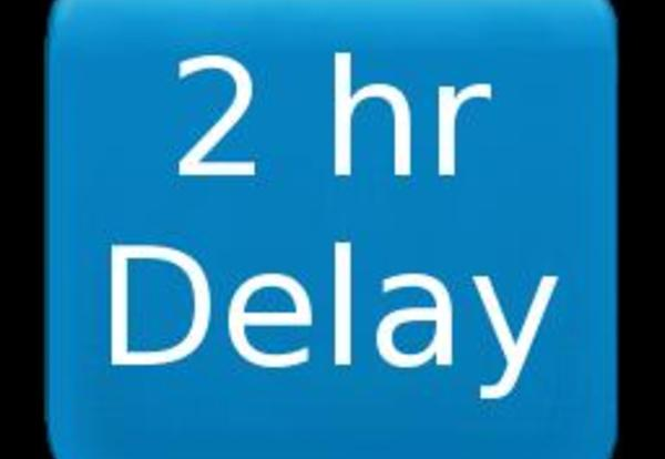 Two Hour Delay Wednesday, January 27, 2016