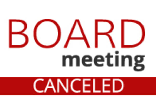 The Board Meetings Tonight are Cancelled