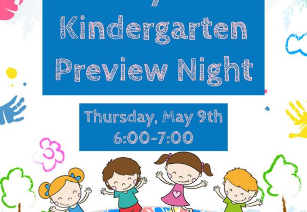 Kindergarten Preview Night is this Thursday, May 9th, 6:00-7:00 pm